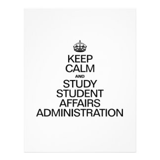 KEEP CALM AND STUDY STUDENT AFFAIRS ADMINISTRATION FLYERS