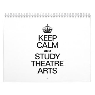KEEP CALM AND STUDY THEATRE ARTS CALENDAR