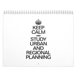 KEEP CALM AND STUDY URBAN AND REGIONAL PLANNING WALL CALENDARS
