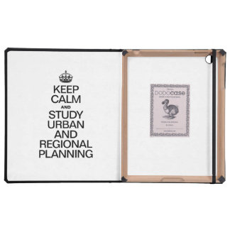 KEEP CALM AND STUDY URBAN AND REGIONAL PLANNING iPad FOLIO CASES