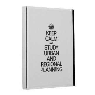 KEEP CALM AND STUDY URBAN AND REGIONAL PLANNING iPad FOLIO COVERS