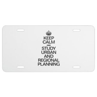 KEEP CALM AND STUDY URBAN AND REGIONAL PLANNING LICENSE PLATE