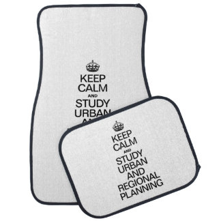 KEEP CALM AND STUDY URBAN AND REGIONAL PLANNING CAR MAT