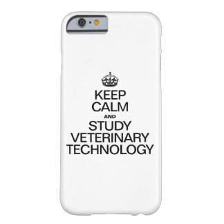 KEEP CALM AND STUDY VETERINARY TECHNOLOGY BARELY THERE iPhone 6 CASE