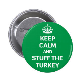 Keep Calm and Stuff The Turkey Pinback Button