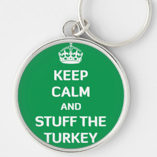 Keep Calm and Stuff The Turkey Silver-Colored Round Keychain
