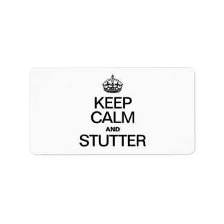 KEEP CALM AND STUTTER ADDRESS LABEL