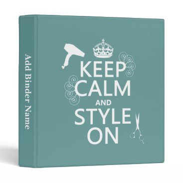 keepcalmbax Keep Calm and Style On (any background color) Binder