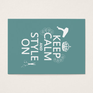 Keep Calm and Style On (any background color) Business Card