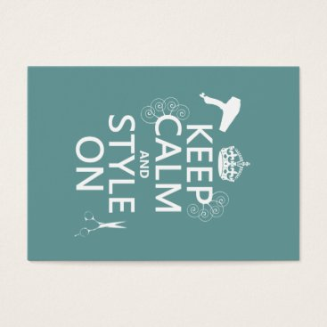 keepcalmbax Keep Calm and Style On (any background color) Business Card