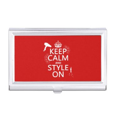 keepcalmbax Keep Calm and Style On (any background color) Business Card Holder