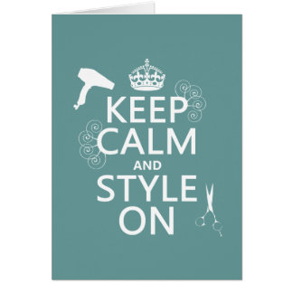 Keep Calm and Style On (any background color) Card