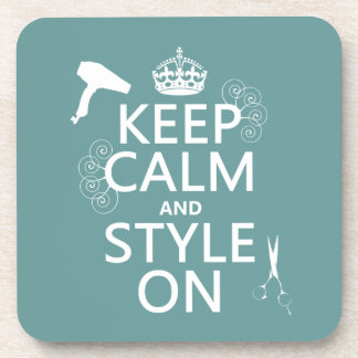 Keep Calm and Style On (any background color) Coaster