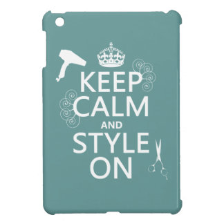 Keep Calm and Style On (any background color) iPad Mini Cover