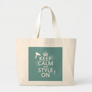 Keep Calm and Style On (any background color) Large Tote Bag