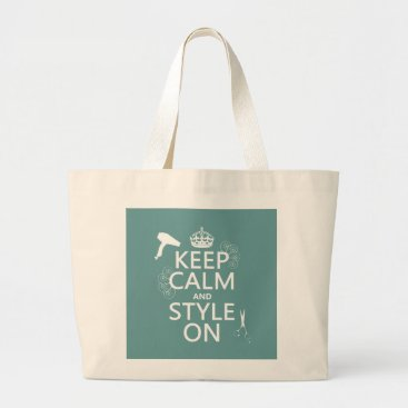 keepcalmbax Keep Calm and Style On (any background color) Large Tote Bag