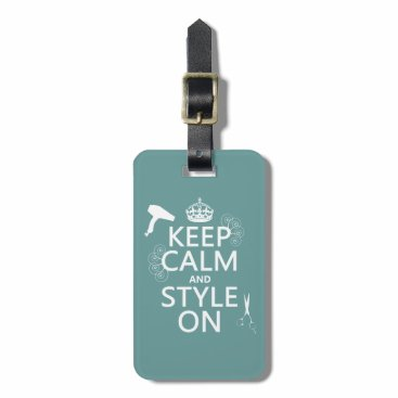keepcalmbax Keep Calm and Style On (any background color) Luggage Tag
