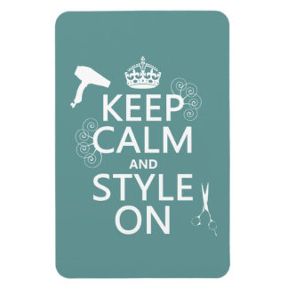 Keep Calm and Style On (any background color) Magnet