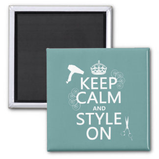 Keep Calm and Style On (any background color) 2 Inch Square Magnet