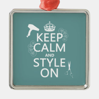Keep Calm and Style On (any background color) Metal Ornament