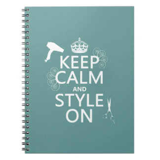 Keep Calm and Style On (any background color) Notebook