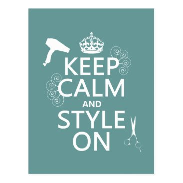 keepcalmbax Keep Calm and Style On (any background color) Postcard