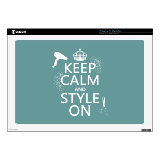 """Keep Calm and Style On (any background color) 17"""" Laptop Skin"""