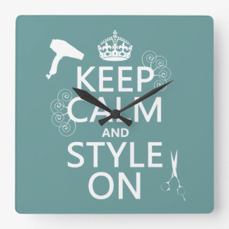 Keep Calm and Style On (any background color) Square Wall Clock