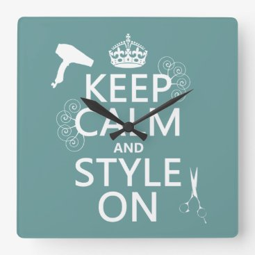 keepcalmbax Keep Calm and Style On (any background color) Square Wall Clock