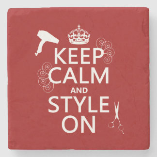 Keep Calm and Style On (any background color) Stone Coaster