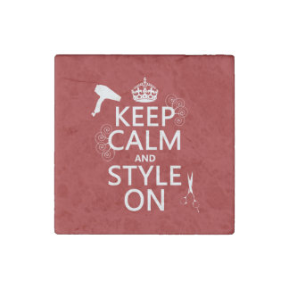 Keep Calm and Style On (any background color) Stone Magnet