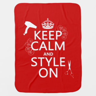 Keep Calm and Style On (any background color) Stroller Blanket