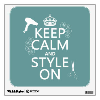 Keep Calm and Style On (any background color) Wall Decal