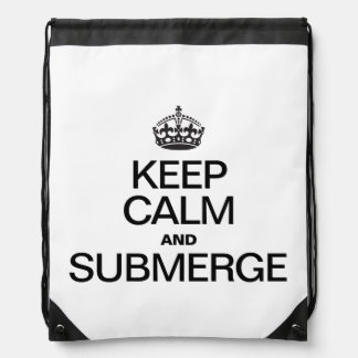KEEP CALM AND SUBMERGE CINCH BAGS