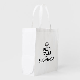 KEEP CALM AND SUBMERGE GROCERY BAGS