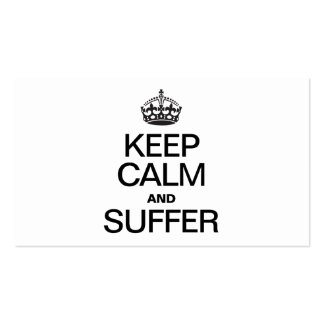 KEEP CALM AND SUFFER Double-Sided STANDARD BUSINESS CARDS (Pack OF 100)