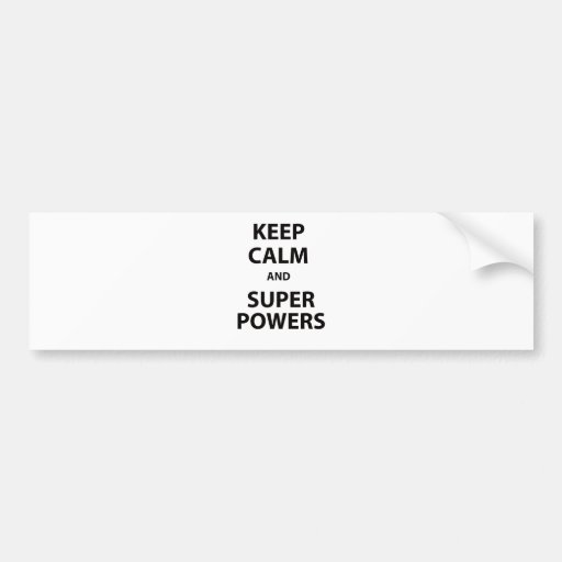 Keep Calm and Super Powers Bumper Stickers