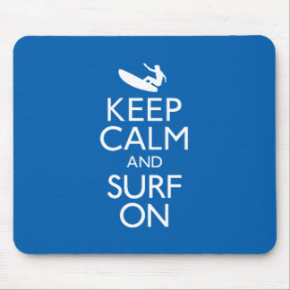 Keep Calm and Surf On Mouse Pad