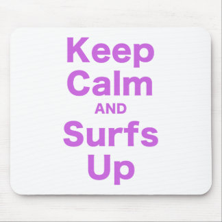 Keep Calm and Surfs Up Mousepads