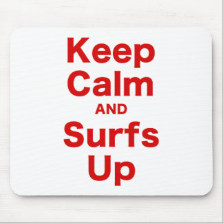 Keep Calm and Surfs Up Mouse Pad