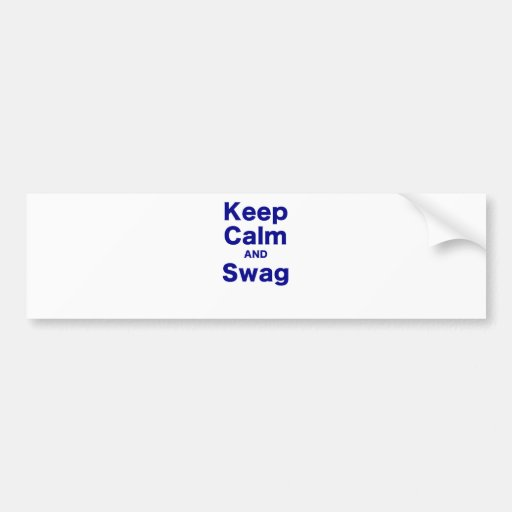 Keep Calm and Swag Bumper Stickers