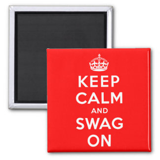 Keep Calm and Swag On 2 Inch Square Magnet