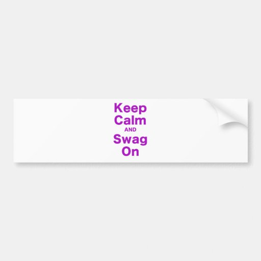 Keep Calm and Swag On Bumper Stickers