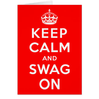 Keep Calm and Swag On Card