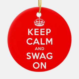 Keep Calm and Swag On Ceramic Ornament