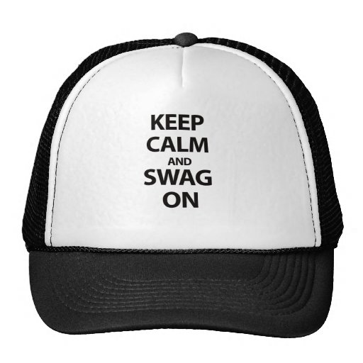 Keep Calm and Swag On Trucker Hats