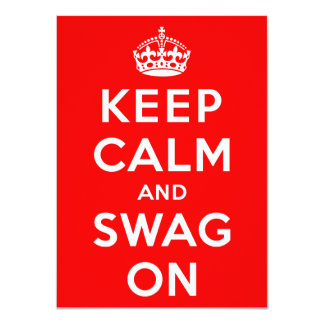 Keep Calm and Swag On 4.5x6.25 Paper Invitation Card