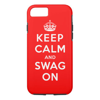 Keep Calm and Swag On iPhone 7 Case