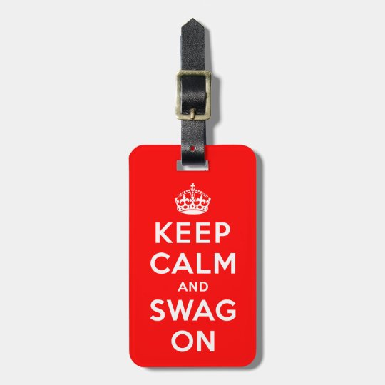 Keep Calm and Swag On Luggage Tag
