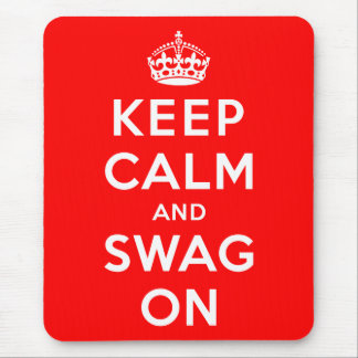 Keep Calm and Swag On Mouse Pad